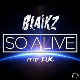 BLAIKZ FEAT. LUC - SO ALIVE